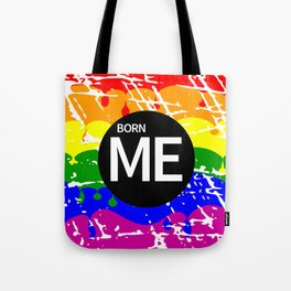 Freedom flag Rainbow Born Me Tote Bag