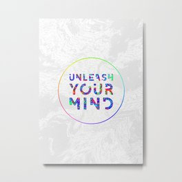 Unleash Your Mind Metal Print