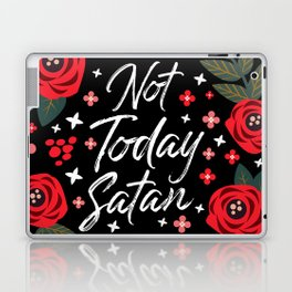 Not Today Satan, Pretty Funny Quote Laptop & iPad Skin
