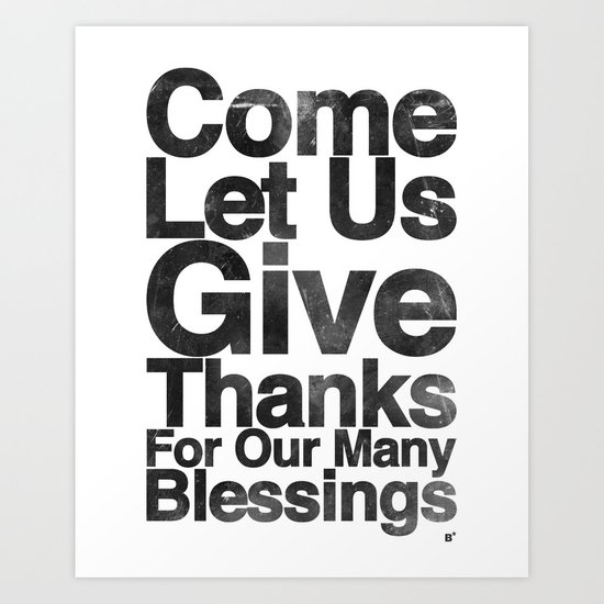 COME, LET US GIVE THANKS FOR OUR MANY BLESSINGS (A Prayer of Gratitude) Art Print