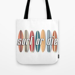 Surf or Die Tote Bag