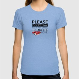 It's his fault he didn't lock the garage. T-shirt