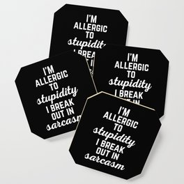 Allergic To Stupidity Funny Quote Coaster
