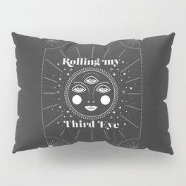 Rolling my Third Eye Pillow Sham