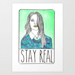 Stay Real Art Print