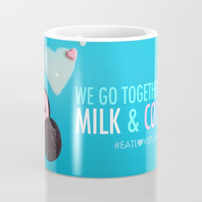 We Go Together Like Milk & Cookie Coffee Mug