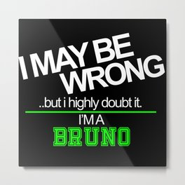 Its All About Bruno! Metal Print