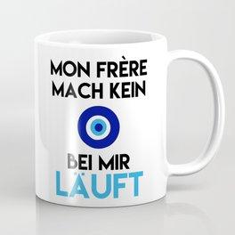 MON FRERE MACH KEIN AUGE BEI MIR LÄUFT Coffee Mug