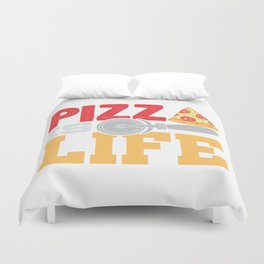 Pizza Is Life Italy Italian Food Foodie Gift Duvet Cover