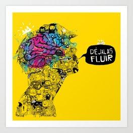 Déjalas Fluir  Art Print