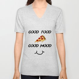 Good food PIZZA Unisex V-Neck