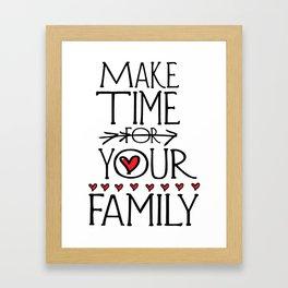 Make time for your family Framed Art Print
