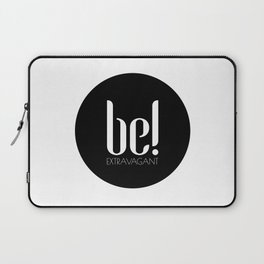 be! EXTRAVAGANT Laptop Sleeve