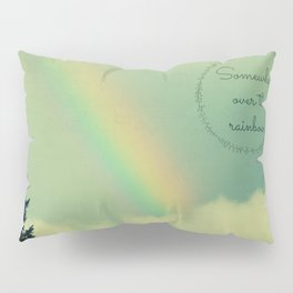 Somewhere Over the Rainbow Pillow Sham