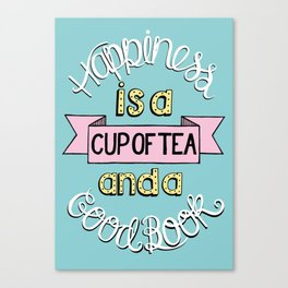 Happiness is Tea and Books Canvas Print