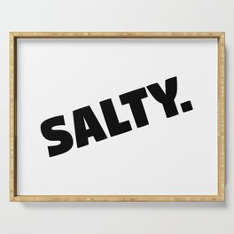 Salty. Serving Tray