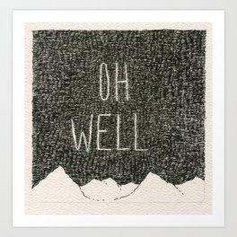 Sky Writing: Oh Well Art Print