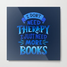 Therapy Vs. Books in Blue Metal Print