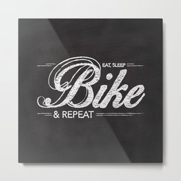 Eat, Sleep, Bike & Repeat Metal Print