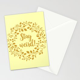 STAY WEIRD! Stationery Cards