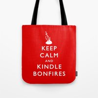 kindle Tote Bags featuring Keep Calm & Kindle Bonfires by Zach Shonkwiler
