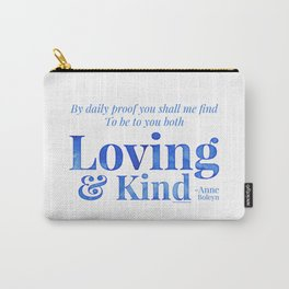 Loving & Kind in Blue Carry-All Pouch