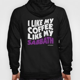 I like my Coffee like my Sabbath Hoody