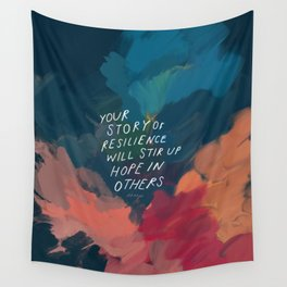 """""""Your Story Of Resilience Will Stir Up Hope In Others."""" Wall Tapestry"""