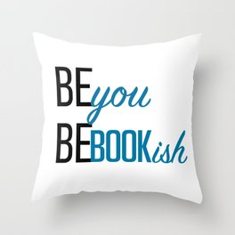 Be You, Be Bookish Throw Pillow