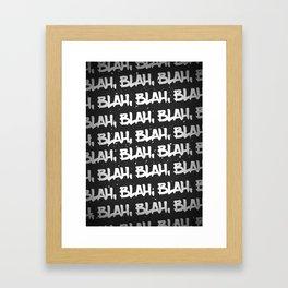Blah, Blah, Blah Framed Art Print