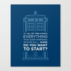 Doctor Who - TARDIS Where Do You Want to Start Canvas Print