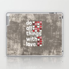 Do All Things With Love Laptop & iPad Skin