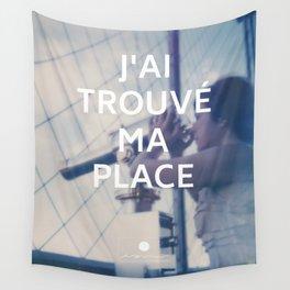 Paris (J'ai trouvé ma place) Wall Tapestry
