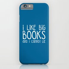 I Like Big Books Funny Quote iPhone 6s Slim Case