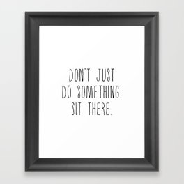 Sit there Framed Art Print