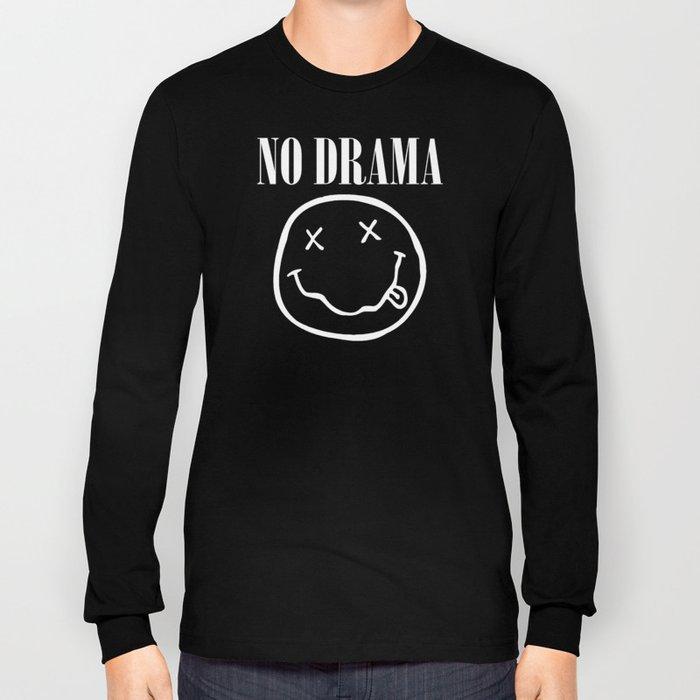 No Drama Long Sleeve T-shirt