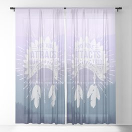 Your Vibe Attracts Your Tribe - Smoky Mountains 2 Sheer Curtain