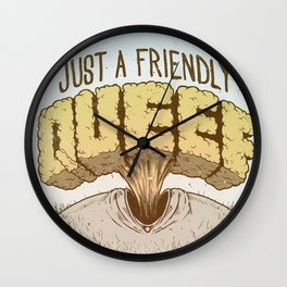 Just a Friendly Queef Wall Clock