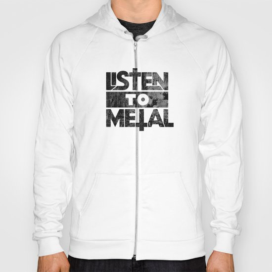 Listen to Metal Hoody