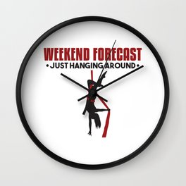 Weekend Forecast Just Hanging Around Aerialist Gift Wall Clock