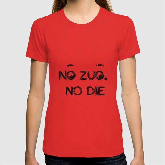 no zuo no die t shirt by mgallery society6