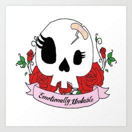 Emotionally Unstable Art Print