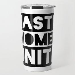 Nasty Women Unite Travel Mug