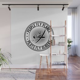 Pilots Fly Gliders | Gliding Glider Gift Idea Wall Mural