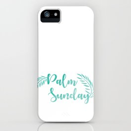 Palm Sunday Leaves iPhone Case