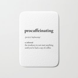 Procaffeinating Black and White Dictionary Definition Meme wake up bedroom poster Bath Mat