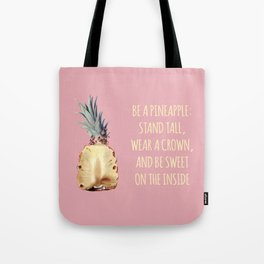 Be a Pineapple - Fruit Quote Illustration Tote Bag