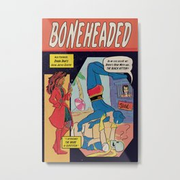 Boneheaded Metal Print