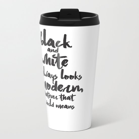 Black and White Quotation Calligraphy Metal Travel Mug