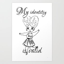 My identity is valid Art Print